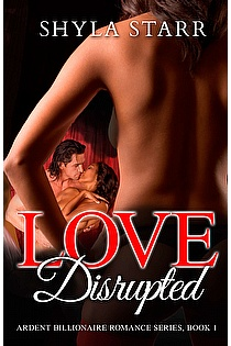 Love Disrupted: Ardent Billionaire Romance Series, Book 1 ebook cover