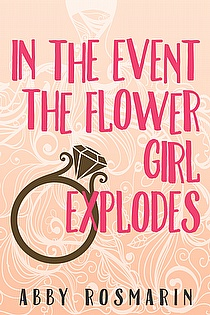 In the Event the Flower Girl Explodes ebook cover