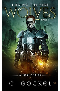 I Bring the Fire Part I : Wolves (A Loki Series) ebook cover