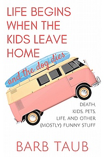 Life Begins When The Kids Leave Home And The Dog Dies ebook cover