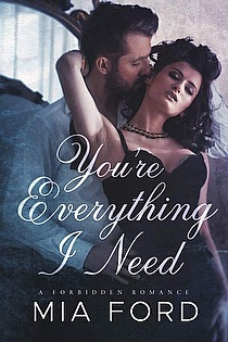 You're Everything I Need by Mia Ford, A Second Chance Romance