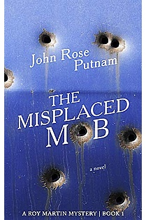 The Misplaced Mob: A Roy Martin Mystery (Roy Martin Mysteries Book 1) ebook cover