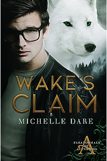 Wake's Claim by Michelle Dare, Heart Wrenching Young Adult