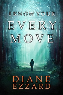 I Know Your Every Move ebook cover