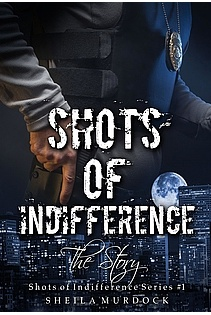 Shots of Indifference: The Story ebook cover