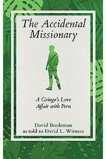 The Accidental Missionary: A Gringo's Love Affair with Peru ebook cover