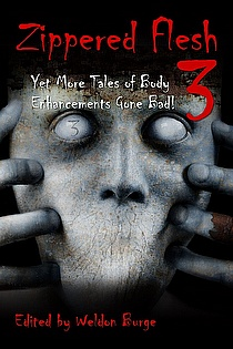 Zippered Flesh 3: Yet More Tales of Body Enhancements Gone Bad! ebook cover