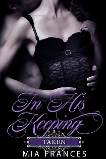 IN HIS KEEPING: TAKEN ebook cover