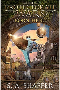 The Protectorate Wars: Born Hero ebook cover