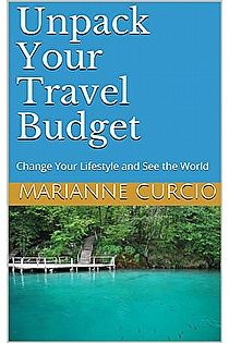 Unpack Your Travel Budget : Change Your Lifestyle And See The World ebook cover