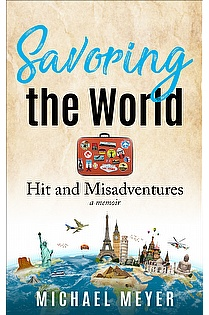 Savoring the World: Hit and Misadventures - a memoir ebook cover