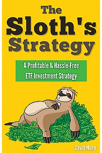 The Sloth's Strategy: A Profitable & Hassle-Free ETF Investment Strategy ebook cover