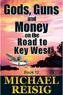 Gods, Guns And Money On The Road To Key West ebook cover
